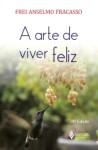 Arte de viver feliz (A)
