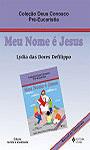 Pré-Eucaristia - Meu nome é Jesus-Manual do catequista