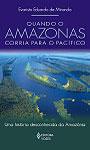 Quando o Amazonas corria para o Pacífico