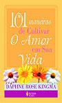 101 maneiras de cultivar o amor em sua vida