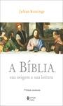 A Bíblia, sua origem e sua leitura