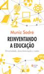 Reinventando a Educação