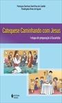 Catequese Caminhando com Jesus: I etapa de preparação à eucaristia