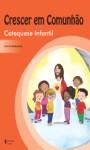 Crescer em comunhão - Catequese infantil. livro do catequizando