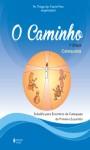 Caminho (O) - Eucaristia 1º etapa catequista