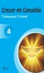 Crescer em comunhão - Catequese crismal. Livro do catequista vol. 4