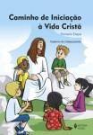 Caminho de Iniciação à Vida Cristã - 1ª Etapa Livro do Catequizando