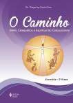 Caminho (O) - Eucaristia 3ª Etapa Catequizando