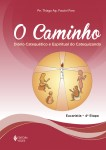 Caminho (O) - Eucaristia 4ª Etapa Catequizando