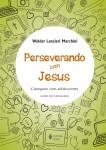 Perseverando com Jesus - Catequese com adolescente - Catequista