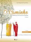Caminho (O) - Crisma 1a. etapa catequista
