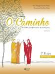 Caminho (O) - Crisma 2a. etapa catequista