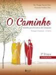 Caminho (O) - Crisma 3a. etapa catequista