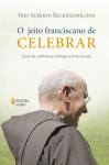 Jeito franciscano de celebrar (O)