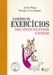 Caderno de exercícios para atrair a felicidade e sucesso